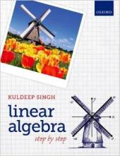 Linear Algebra: Step by Step, by Kuldeep Singh